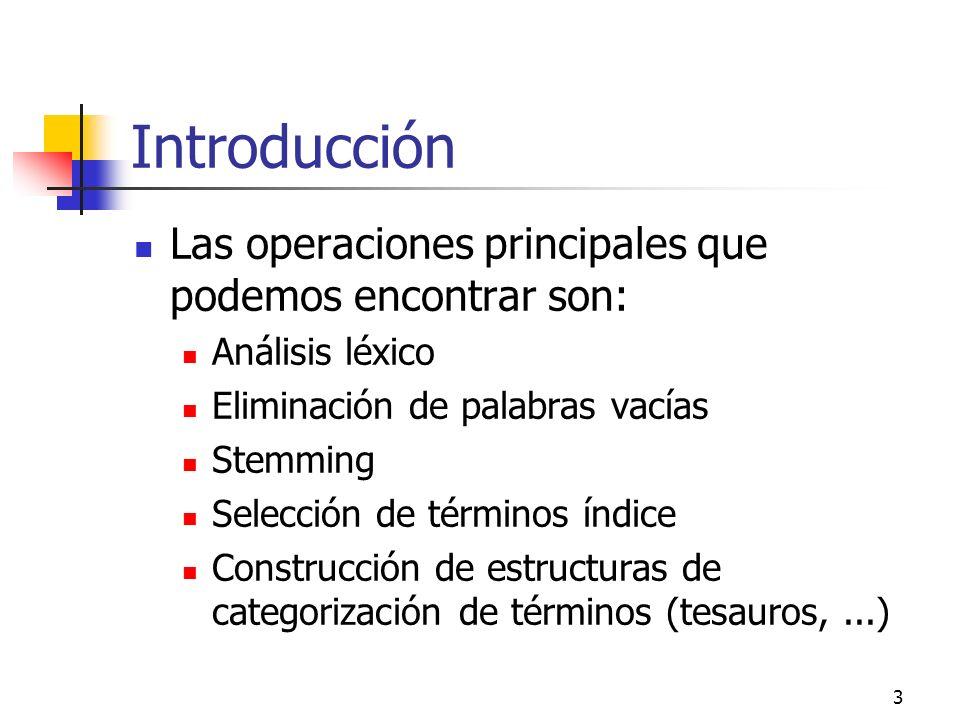Introducción Las operaciones principales que podemos encontrar son:
