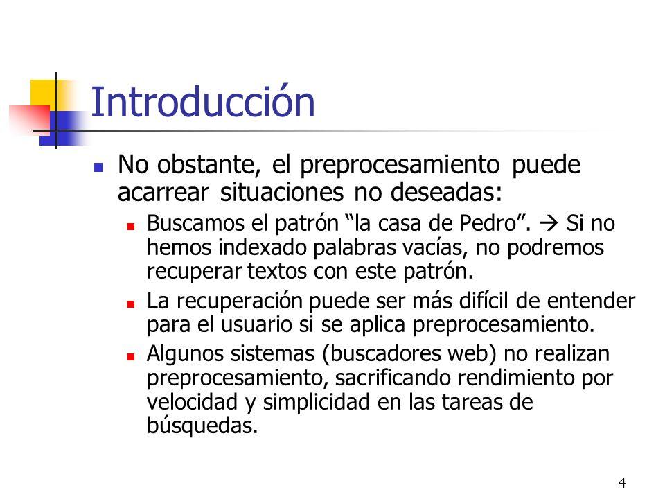 Introducción No obstante, el preprocesamiento puede acarrear situaciones no deseadas: