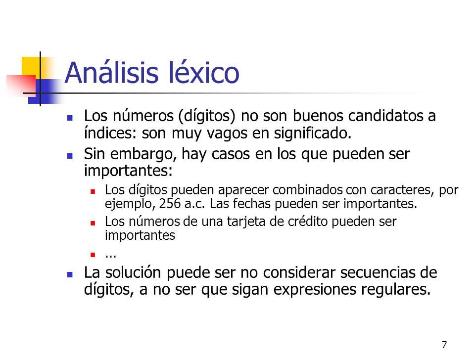 Análisis léxico Los números (dígitos) no son buenos candidatos a índices: son muy vagos en significado.