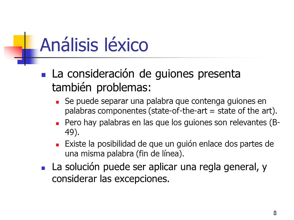 Análisis léxico La consideración de guiones presenta también problemas: