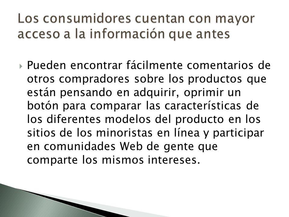 Los consumidores cuentan con mayor acceso a la información que antes