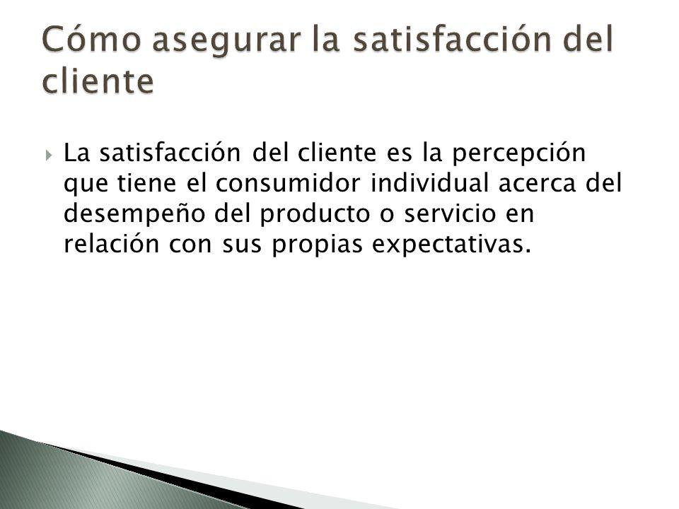 Cómo asegurar la satisfacción del cliente