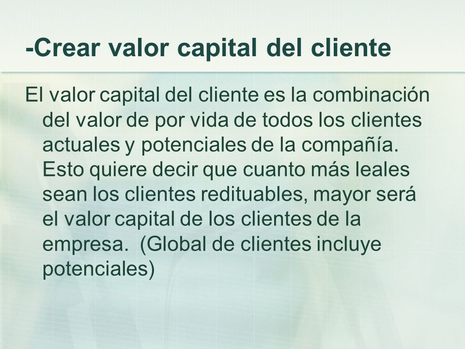 -Crear valor capital del cliente