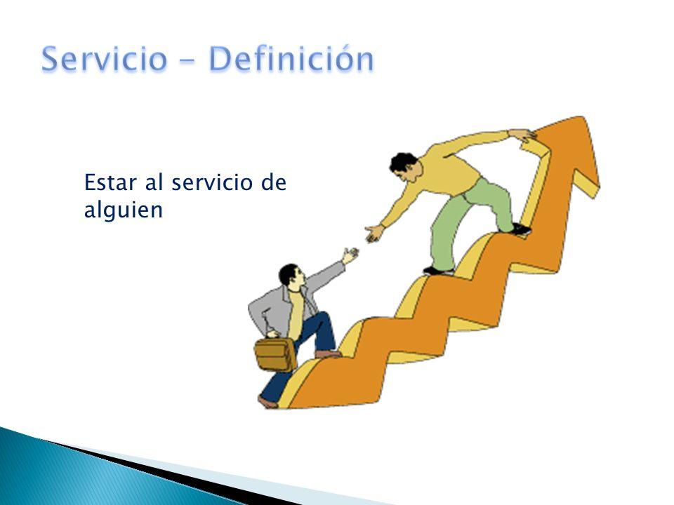 Servicio - Definición Estar al servicio de alguien
