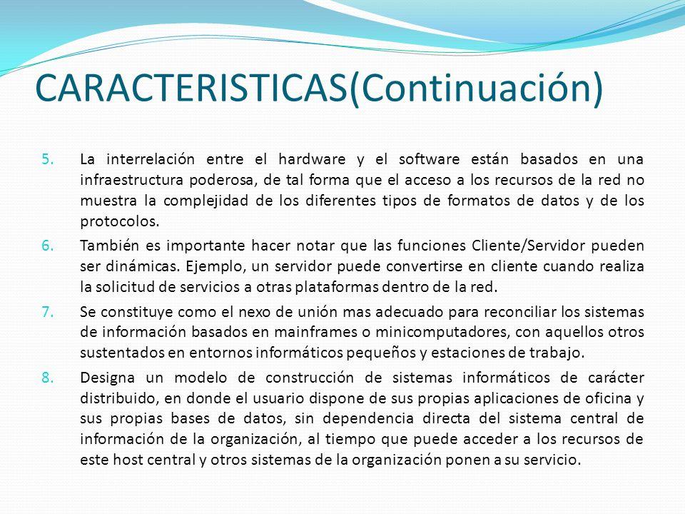 CARACTERISTICAS(Continuación)