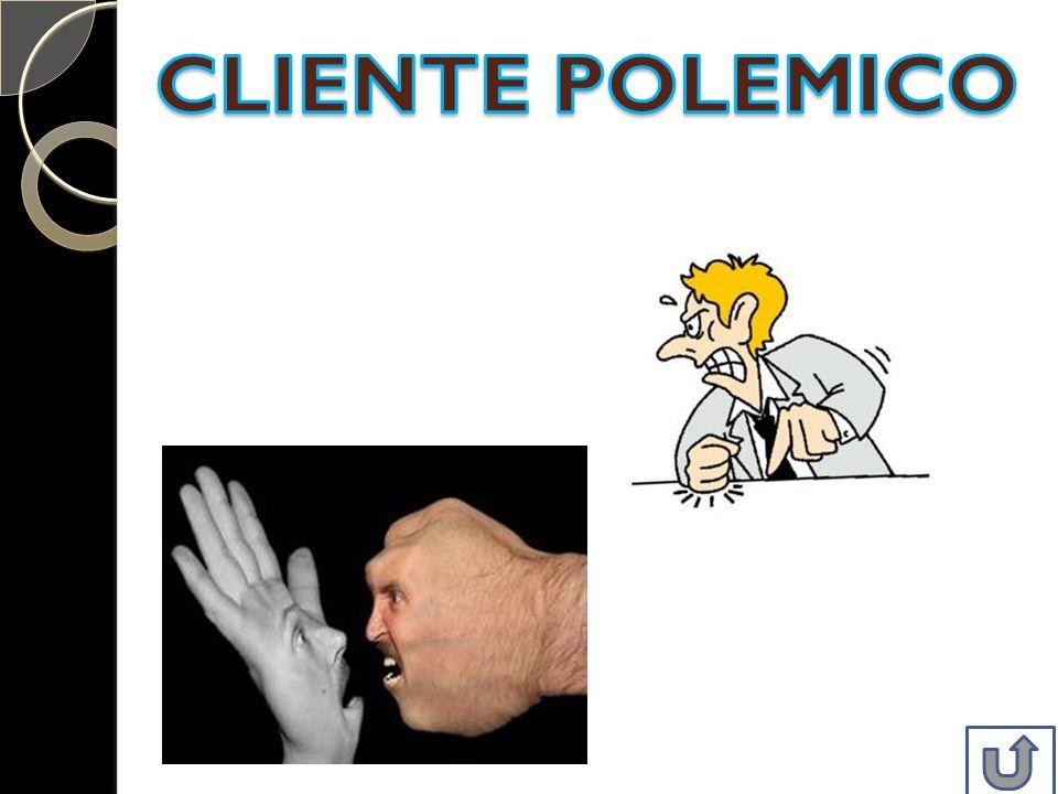 CLIENTE POLEMICO