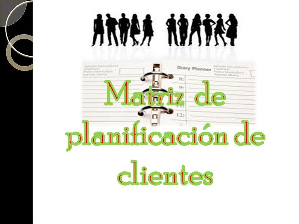Matriz de planificación de clientes