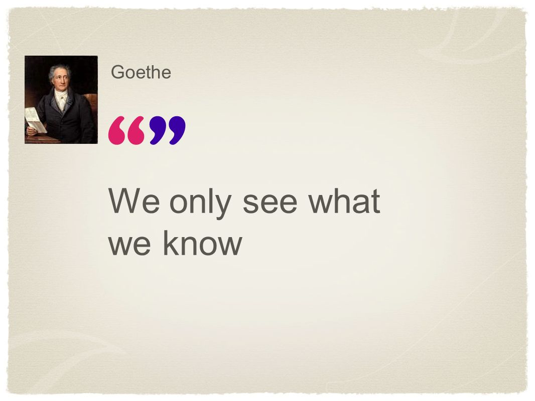 Goethe We only see what we know