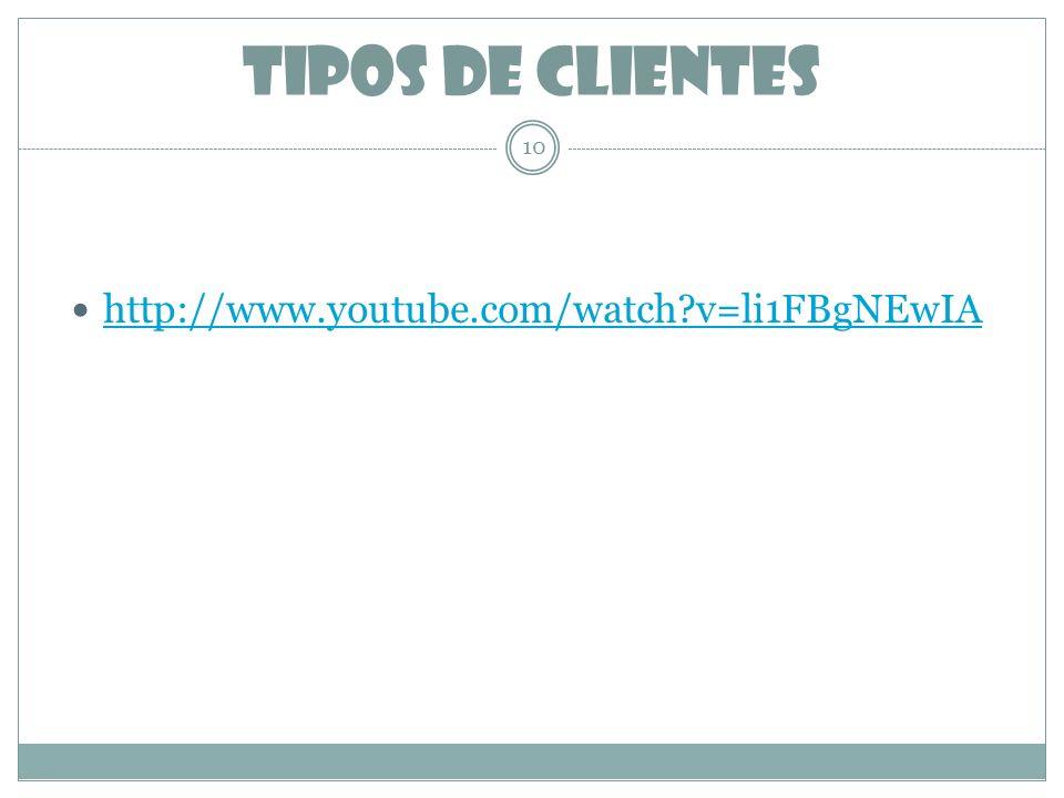 TIPOS DE CLIENTES http://www.youtube.com/watch v=li1FBgNEwIA