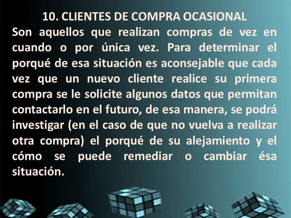 10. CLIENTES DE COMPRA OCASIONAL