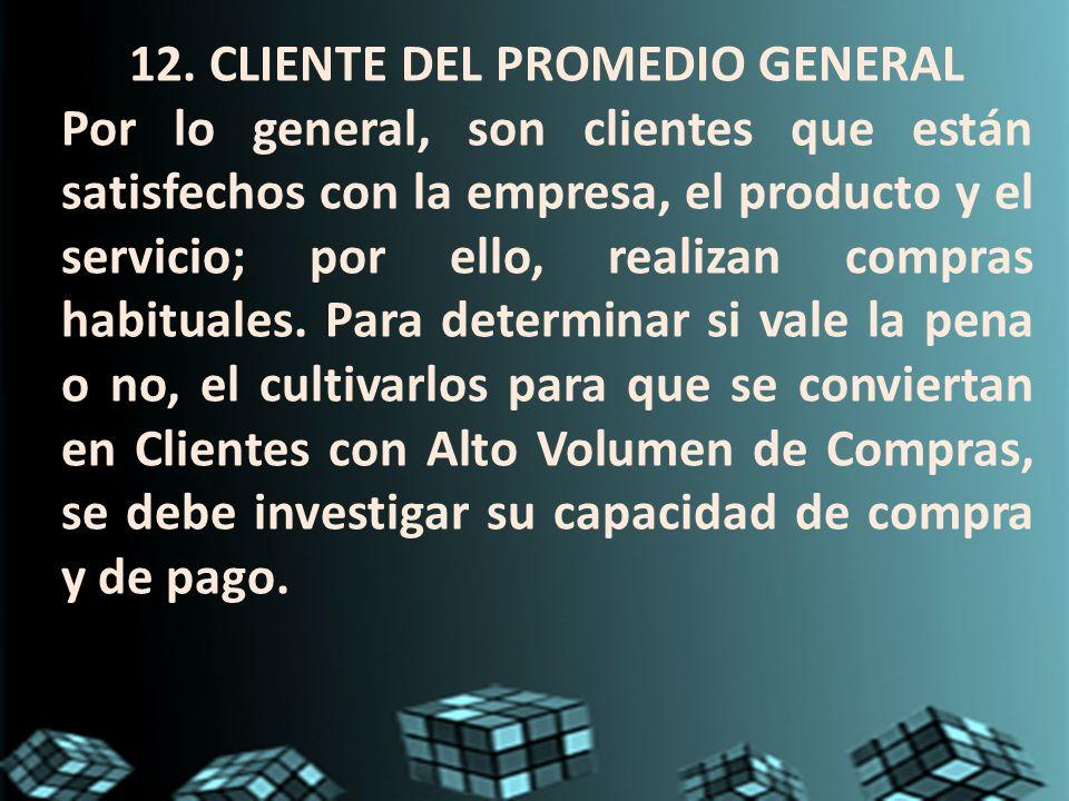 12. CLIENTE DEL PROMEDIO GENERAL