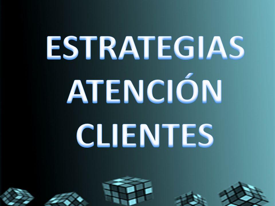 ESTRATEGIAS ATENCIÓN CLIENTES