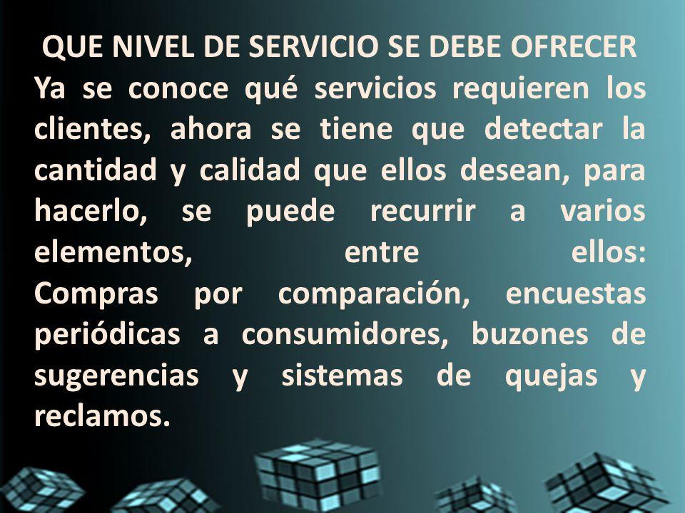 QUE NIVEL DE SERVICIO SE DEBE OFRECER