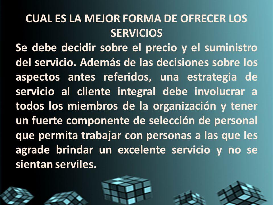 CUAL ES LA MEJOR FORMA DE OFRECER LOS SERVICIOS