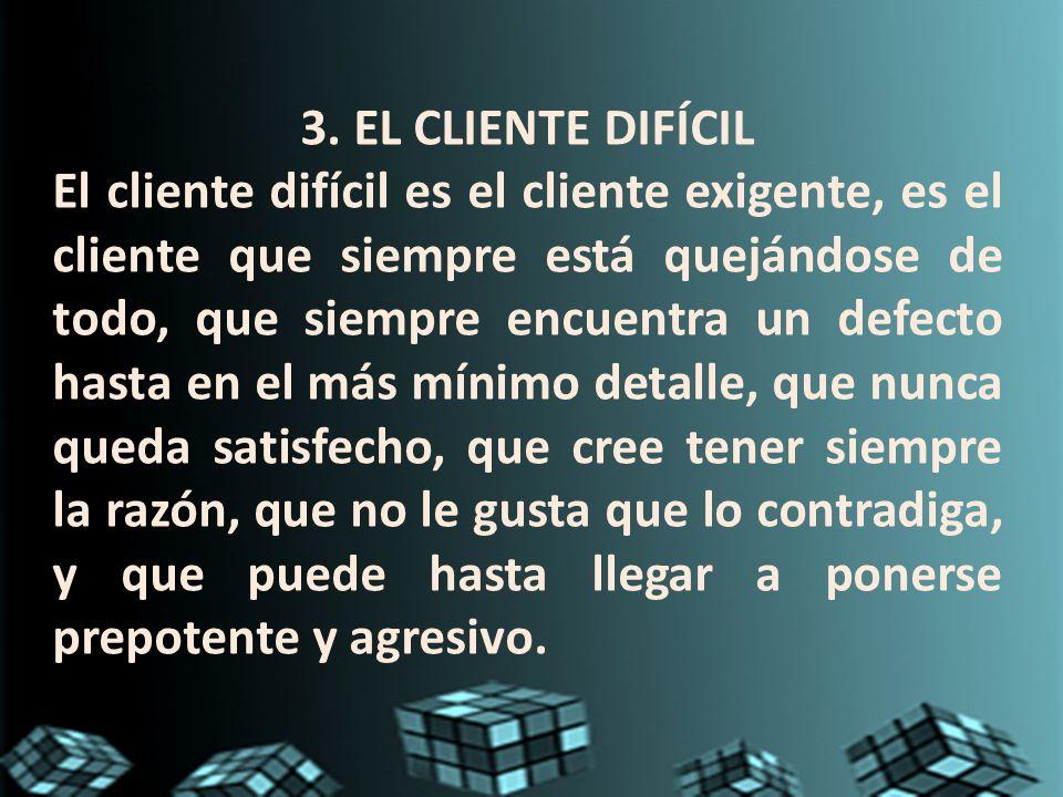 3. EL CLIENTE DIFÍCIL