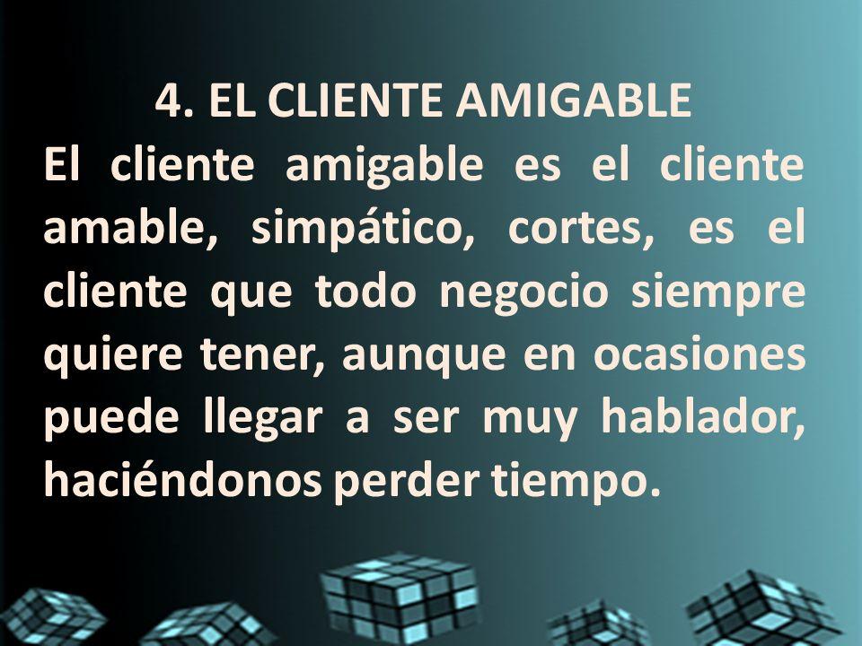 4. EL CLIENTE AMIGABLE