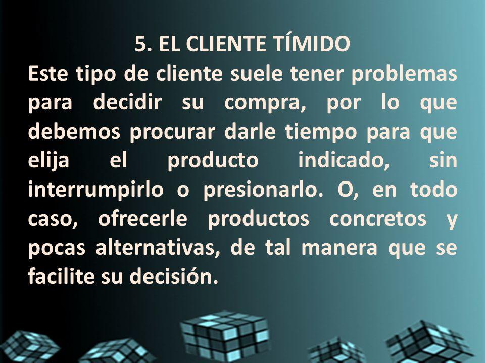 5. EL CLIENTE TÍMIDO