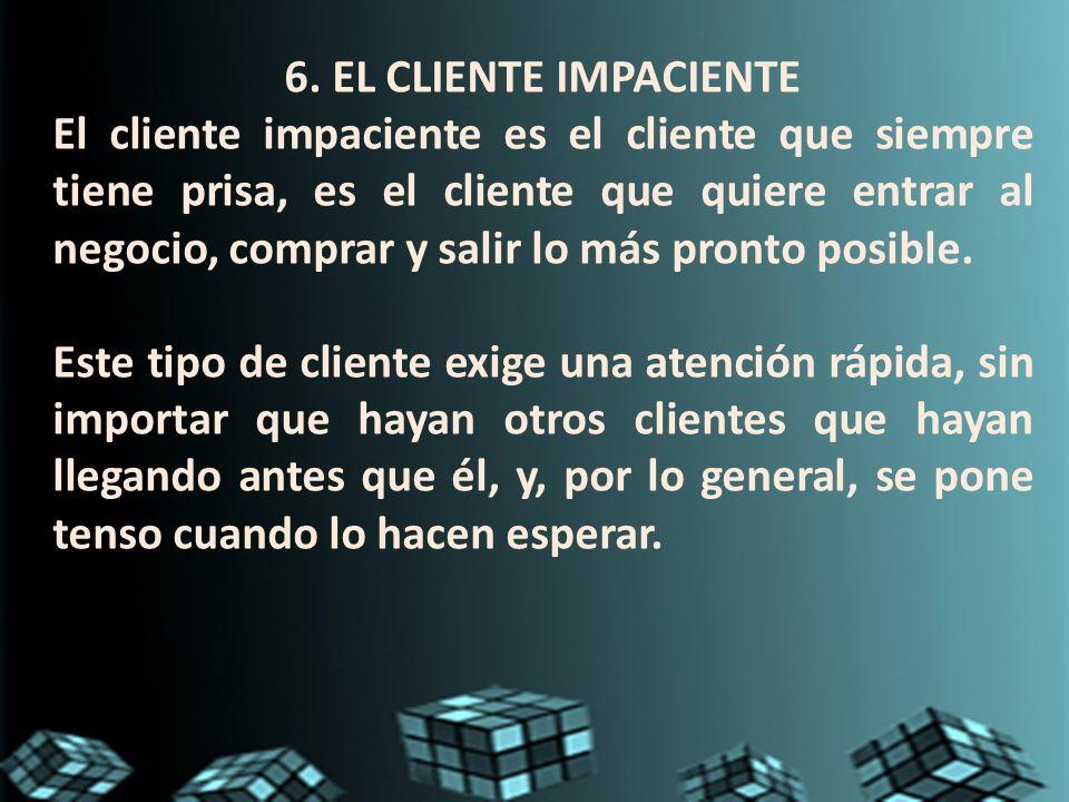 6. EL CLIENTE IMPACIENTE