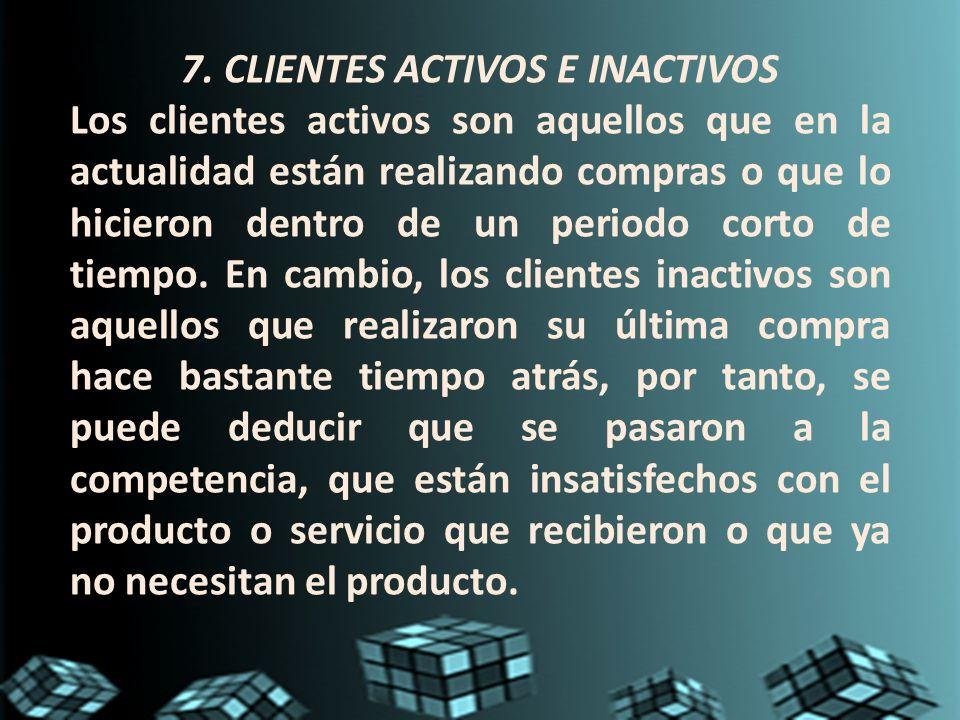 7. CLIENTES ACTIVOS E INACTIVOS