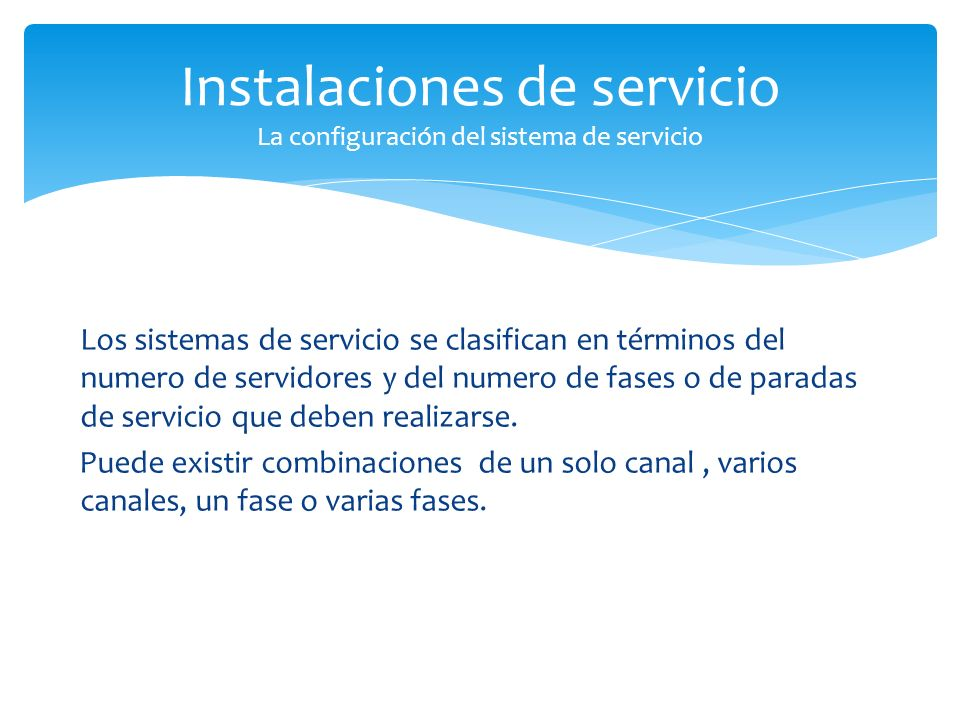Instalaciones de servicio La configuración del sistema de servicio