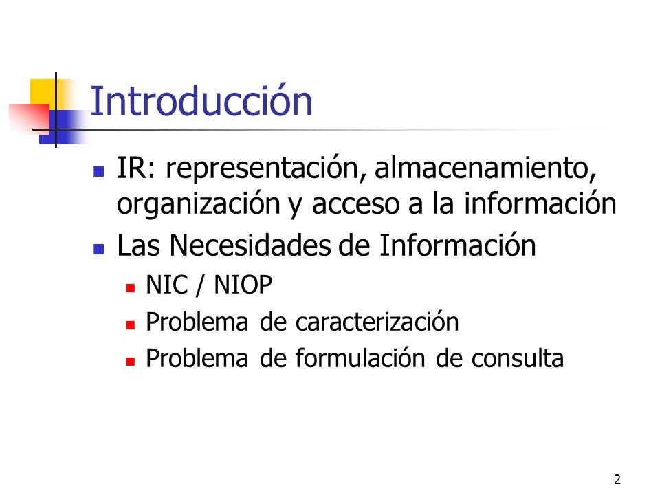 Introducción IR: representación, almacenamiento, organización y acceso a la información. Las Necesidades de Información.