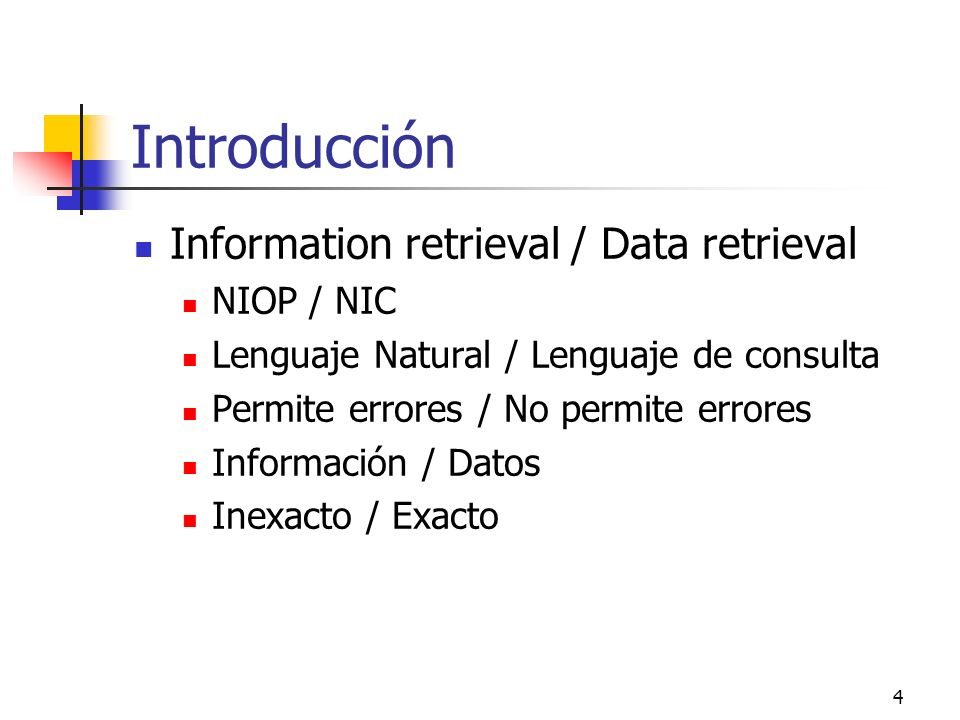 Introducción Information retrieval / Data retrieval NIOP / NIC