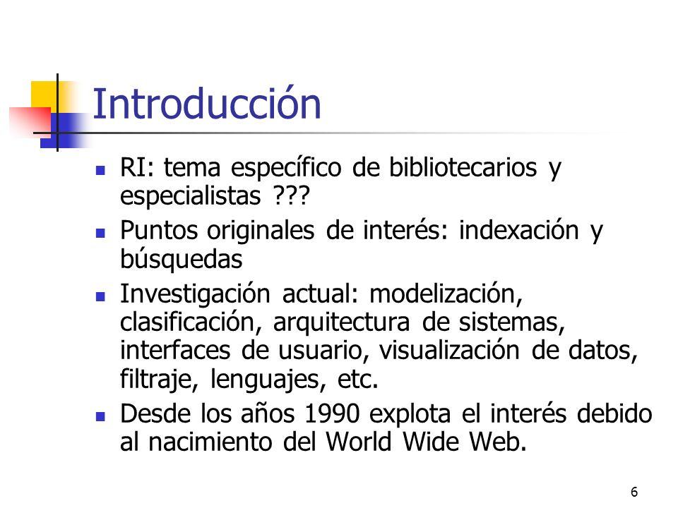 Introducción RI: tema específico de bibliotecarios y especialistas