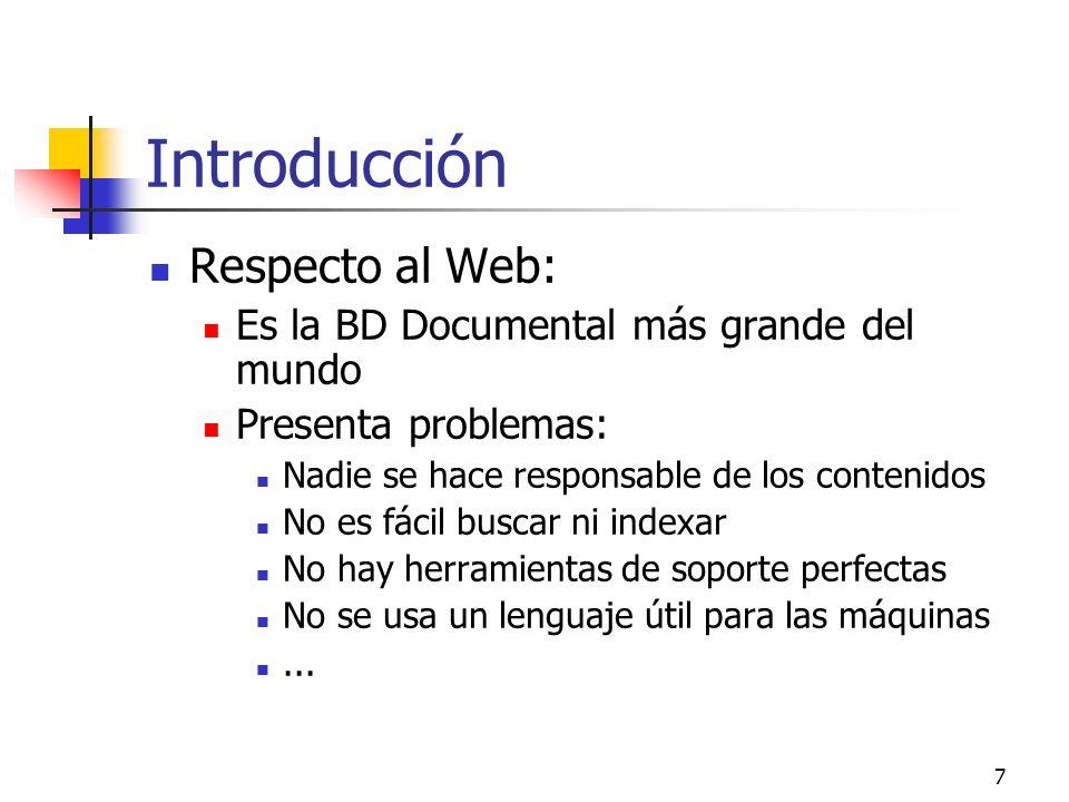 Introducción Respecto al Web: Es la BD Documental más grande del mundo
