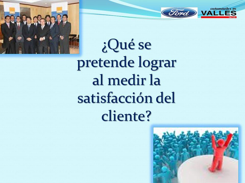 ¿Qué se pretende lograr al medir la satisfacción del cliente