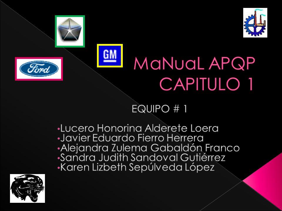 MaNuaL APQP CAPITULO 1 EQUIPO # 1 Lucero Honorina Alderete Loera