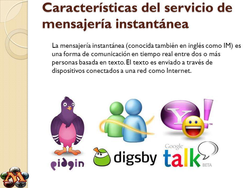 Características del servicio de mensajería instantánea