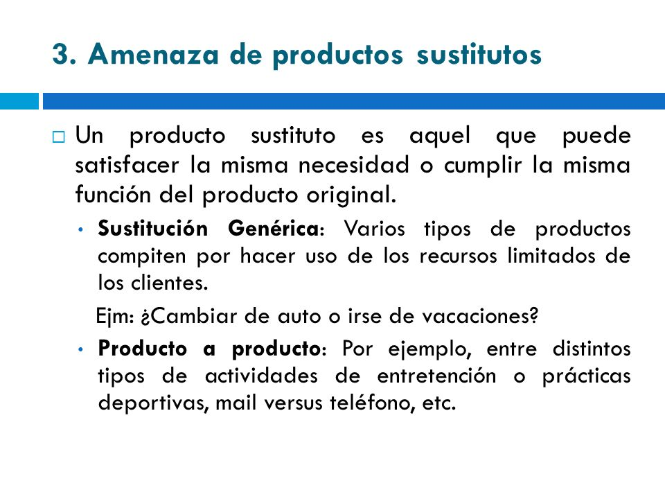 3. Amenaza de productos sustitutos