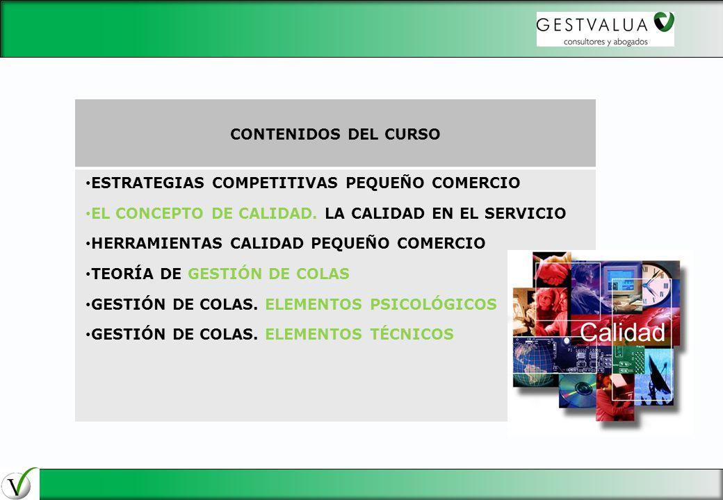 CONTENIDOS DEL CURSO ESTRATEGIAS COMPETITIVAS PEQUEÑO COMERCIO. EL CONCEPTO DE CALIDAD. LA CALIDAD EN EL SERVICIO.