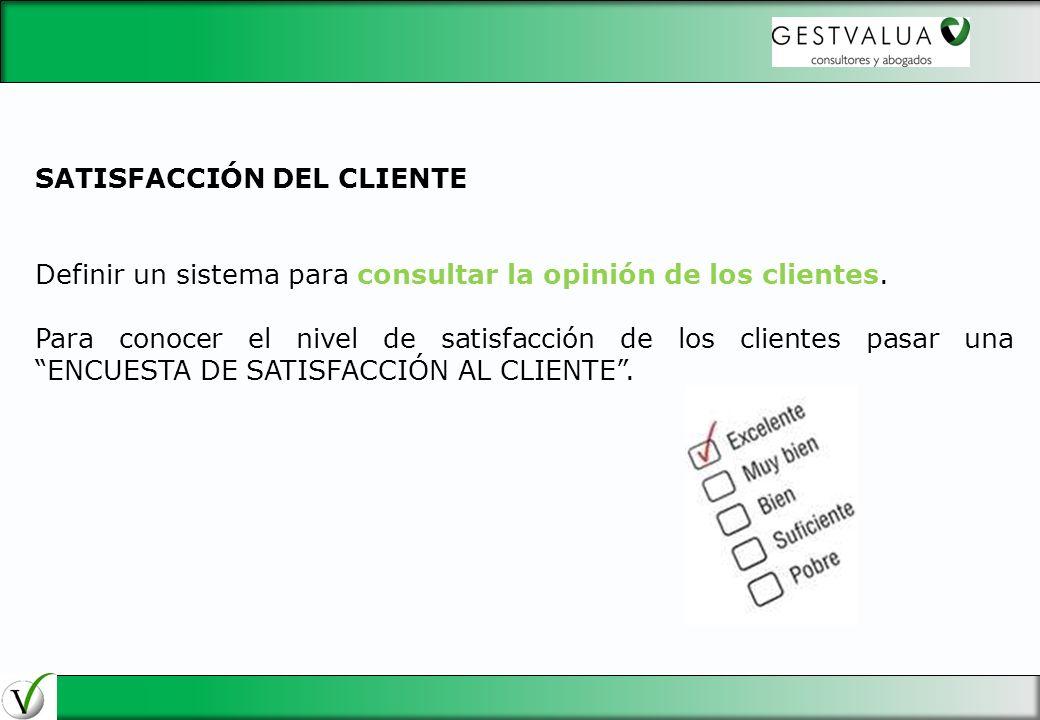 29/03/2017 SATISFACCIÓN DEL CLIENTE. Definir un sistema para consultar la opinión de los clientes.