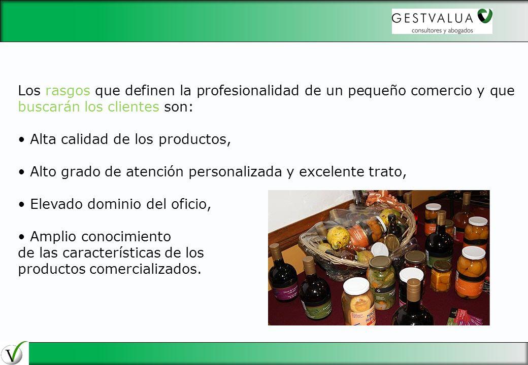29/03/2017 Los rasgos que definen la profesionalidad de un pequeño comercio y que buscarán los clientes son: