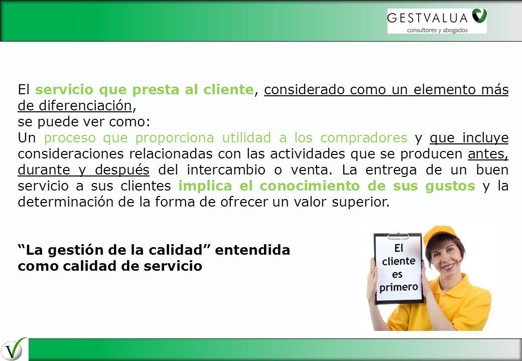 29/03/2017 El servicio que presta al cliente, considerado como un elemento más de diferenciación, se puede ver como: