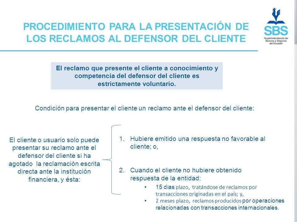 PROCEDIMIENTO PARA LA PRESENTACIÓN DE LOS RECLAMOS AL DEFENSOR DEL CLIENTE