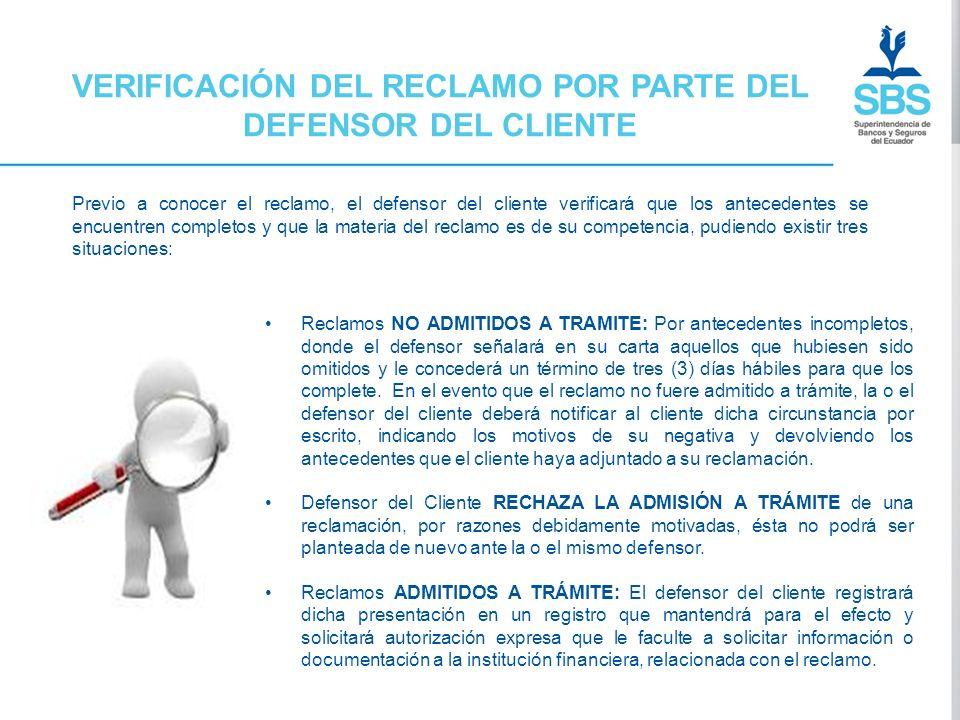 VERIFICACIÓN DEL RECLAMO POR PARTE DEL DEFENSOR DEL CLIENTE