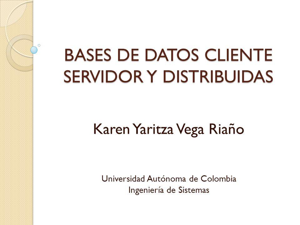 BASES DE DATOS CLIENTE SERVIDOR Y DISTRIBUIDAS