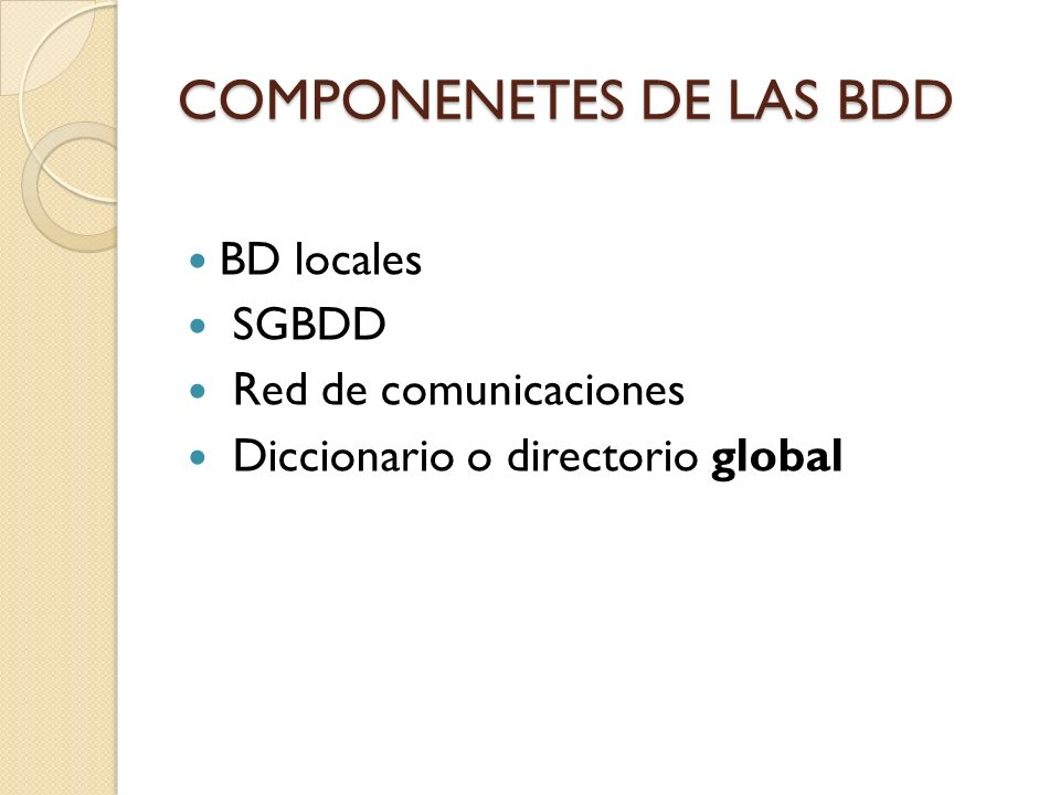 COMPONENETES DE LAS BDD