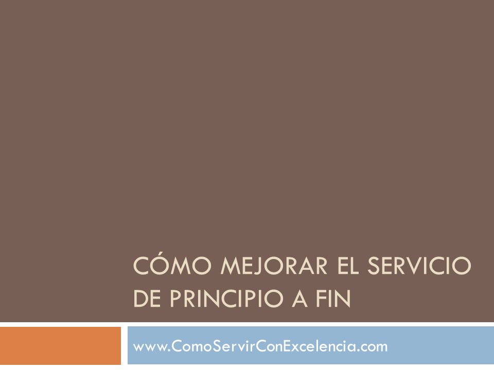 CÓMO MEJORAR EL SERVICIO DE PRINCIPIO A FIN