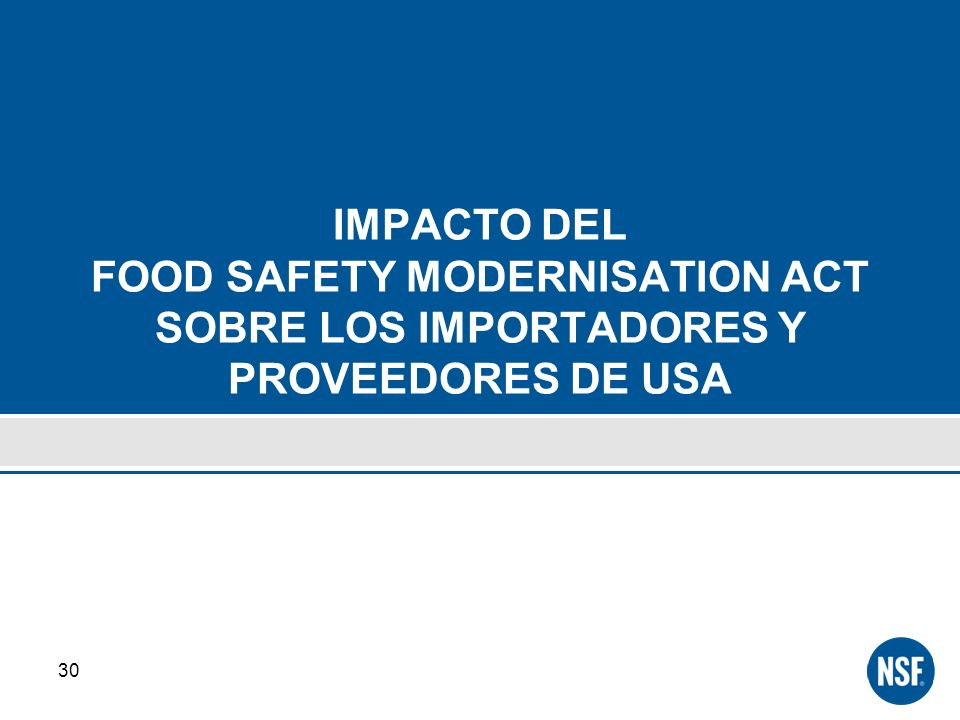 IMPACTO DEL FOOD SAFETY MODERNISATION ACT SOBRE LOS IMPORTADORES Y PROVEEDORES DE USA
