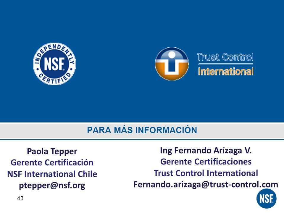 Gerente Certificación NSF International Chile ptepper@nsf.org