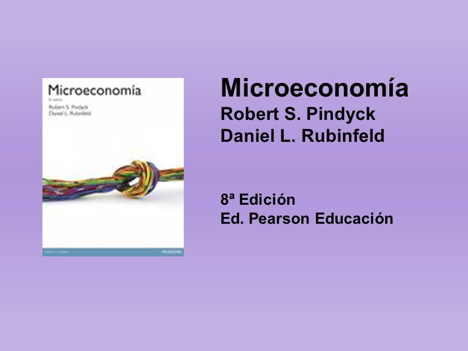 Microeconomía Robert S. Pindyck Daniel L. Rubinfeld 8ª Edición