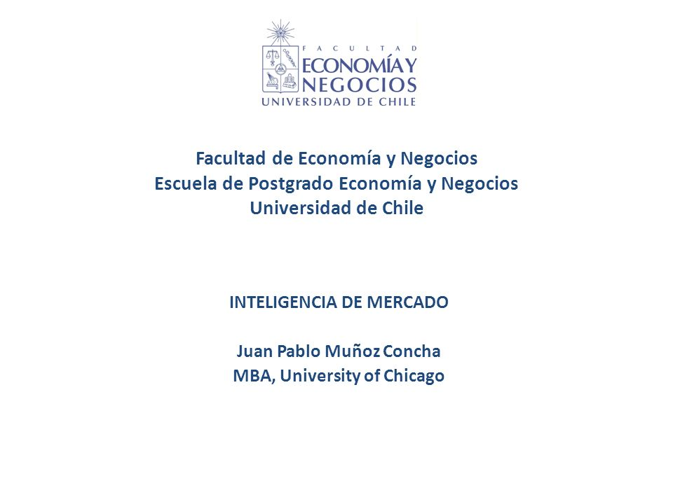 Facultad de Economía y Negocios Escuela de Postgrado Economía y Negocios Universidad de Chile