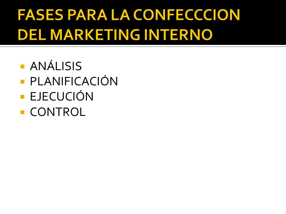 FASES PARA LA CONFECCCION DEL MARKETING INTERNO