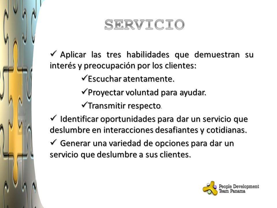 SERVICIO Aplicar las tres habilidades que demuestran su interés y preocupación por los clientes: Escuchar atentamente.