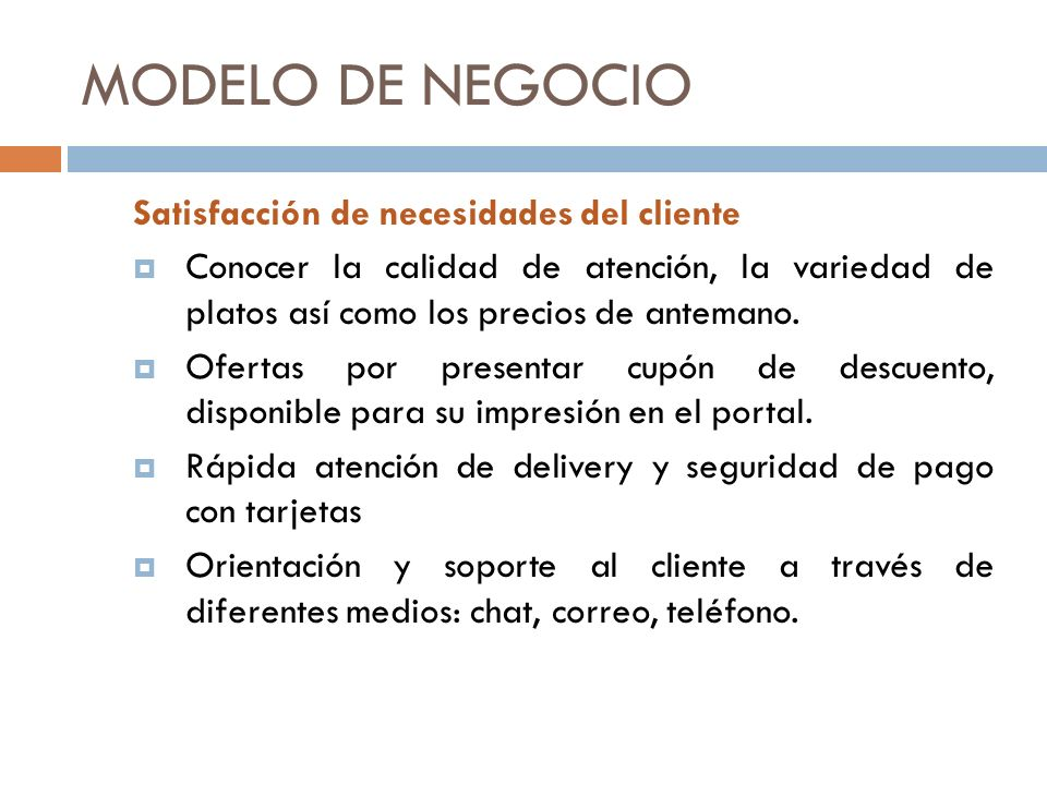 MODELO DE NEGOCIO Satisfacción de necesidades del cliente