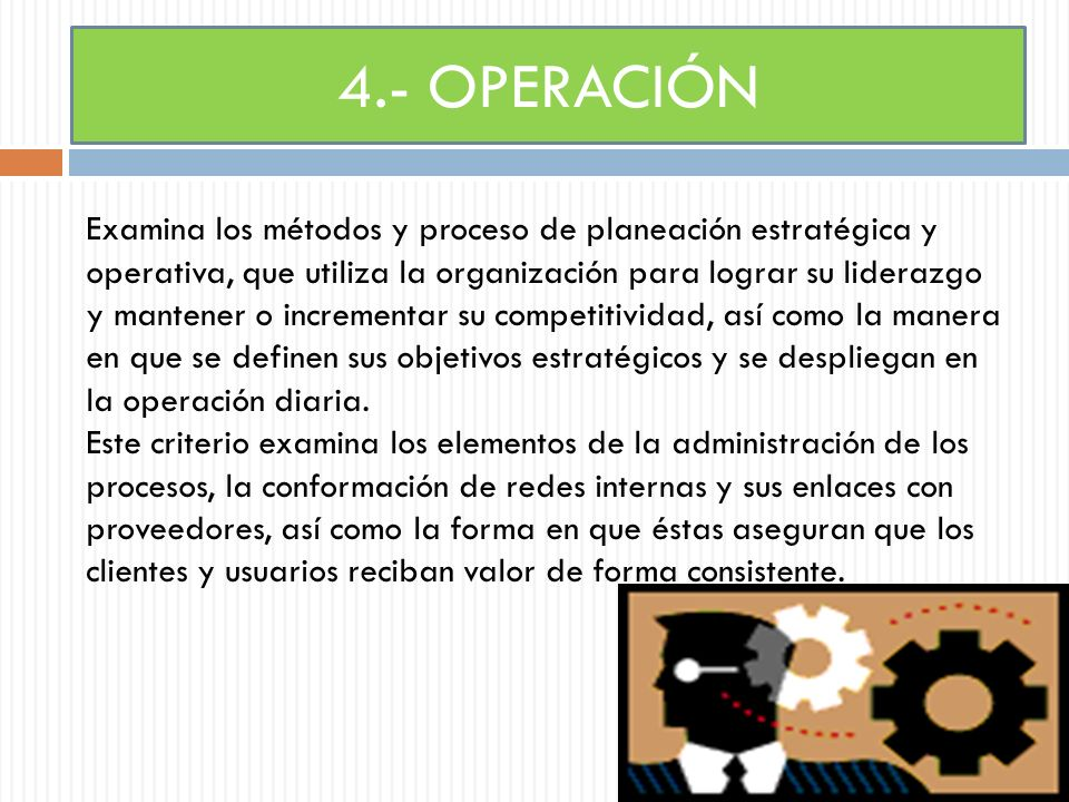 4.- OPERACIÓN Examina los métodos y proceso de planeación estratégica y.