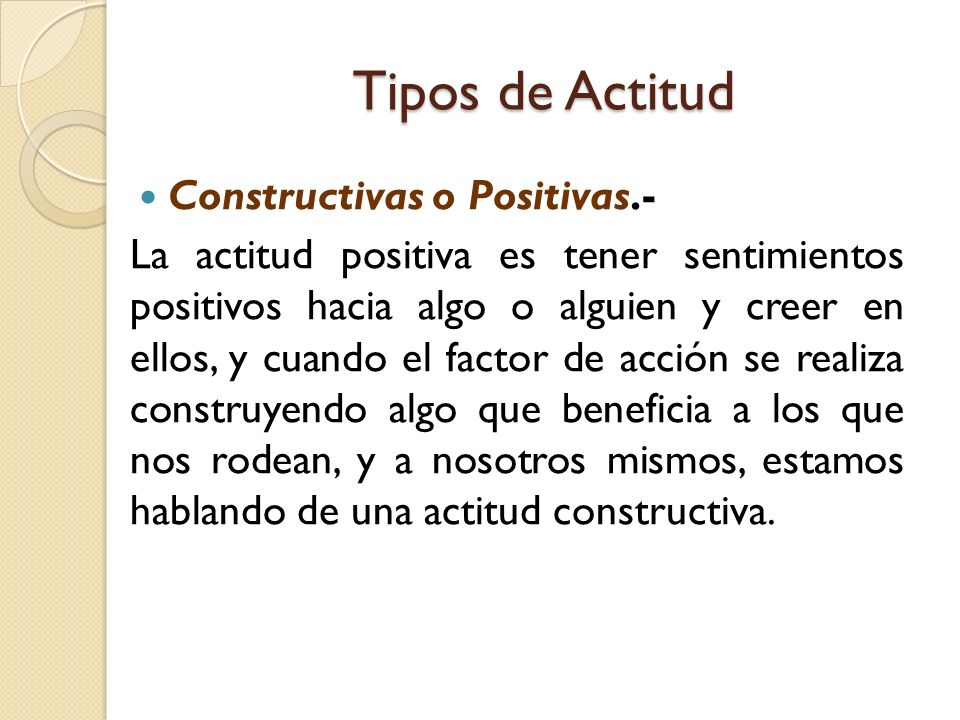 Tipos de Actitud Constructivas o Positivas.-